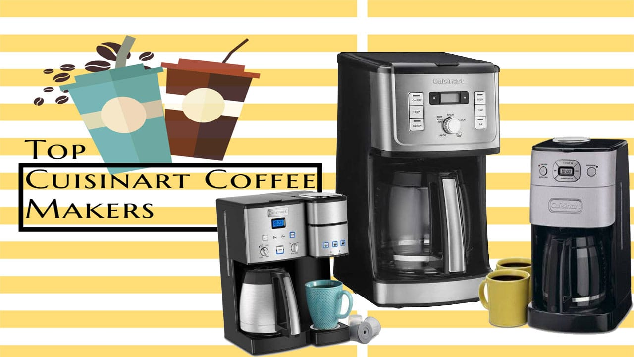 Top 5 Best Cuisinart Coffee Maker in 2020